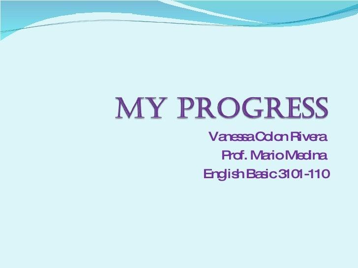 Vanessa Colon Rivera  Prof. Mario Medina  English Basic 3101-110