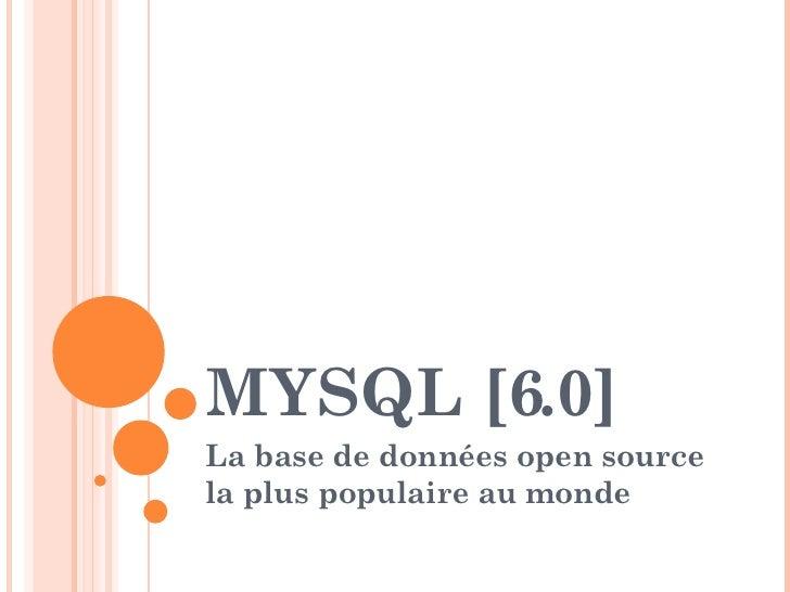 MYSQL [6.0] La base de données open source la plus populaire au monde