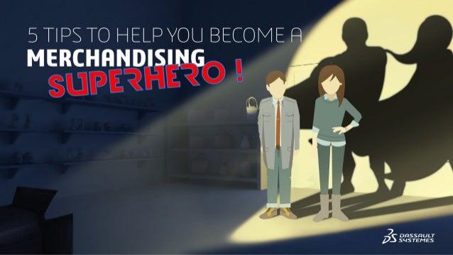 5 Tips to Help you Become a MERCHANDISING SUPERHERO!