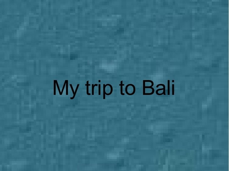 My trip to Bali