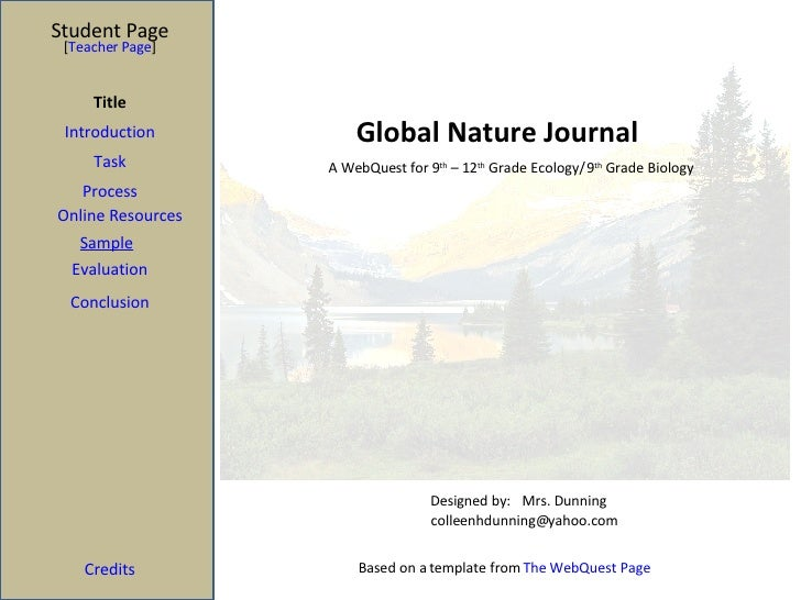Global Nature Journal Student Page Title Introduction Task Process Evaluation Conclusion Credits [ Teacher Page ] A WebQue...