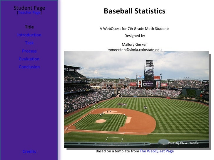 Baseball Statistics Student Page Title Introduction Task Process Evaluation Conclusion Credits [ Teacher Page ] A WebQuest...