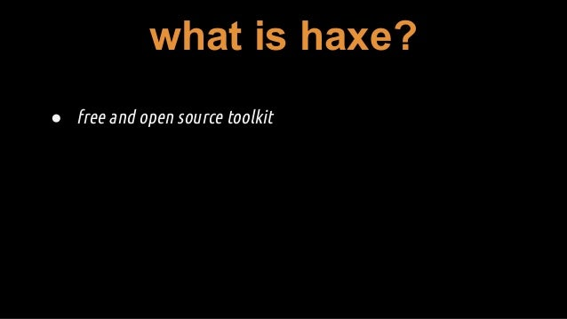 My 10 favorite haxe language features in 30 mins Slide 3