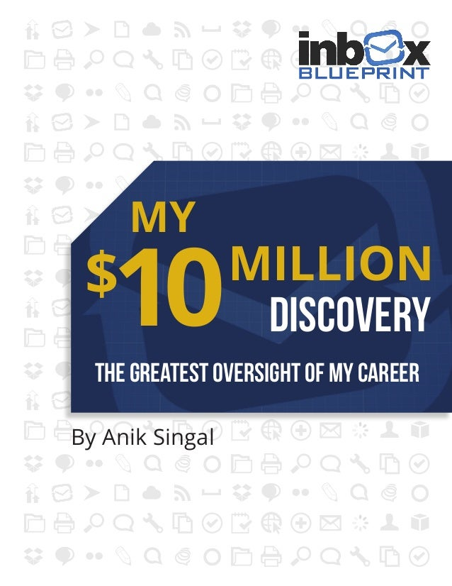 MY  10  $  MILLION DISCOVERY  The GreateST OVERSIGHt Of My Career By Anik Singal