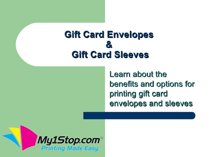 Gift Card Envelopes          & Gift Card Sleeves         Learn about the         benefits and options for         printing...