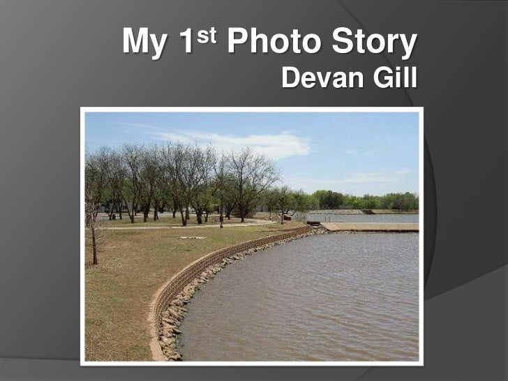 My 1st Photo Story<br />Devan Gill<br />