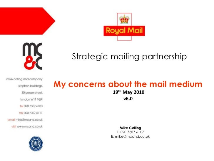 Mike Colling<br />T: 020 7307 6107<br />E: mike@mcand.co.uk<br />Strategic mailing partnership<br />My concerns about the ...
