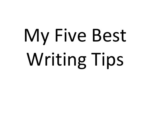 My Five Best Writing Tips