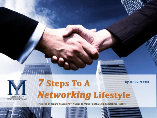 "O p p o r t u n i t y b e y o n d h a n d s h a k e 7 Steps To A Networking Lifestyle (Inspired by Jeannette Jenkins' ""7 S..."