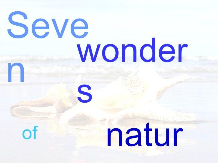 Seven wonders  of nature