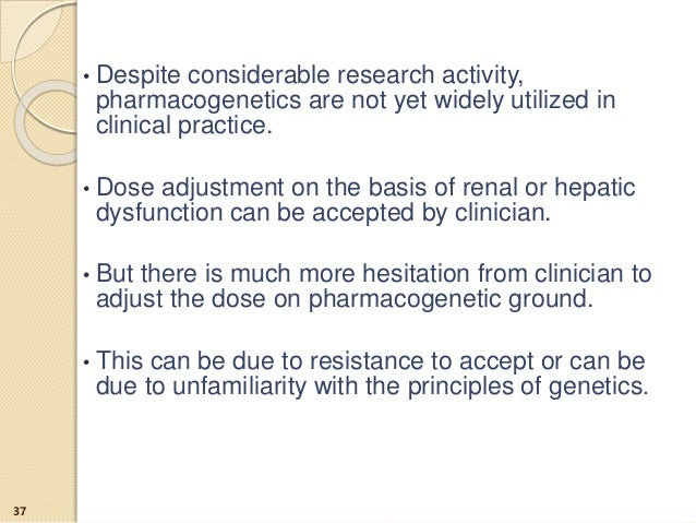 • Despite considerable research activity, pharmacogenetics are not yet widely utilized in clinical practice. • Dose adjust...