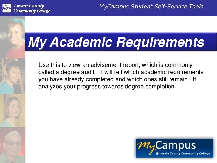 MyCampus Student Self-Service ToolsMy Academic Requirements Use this to view an advisement report, which is commonly calle...