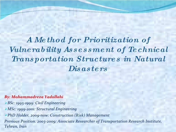 <ul><li>A Method for Prioritization of Vulnerability Assessment of Technical Transportation Structures in Natural Disaster...
