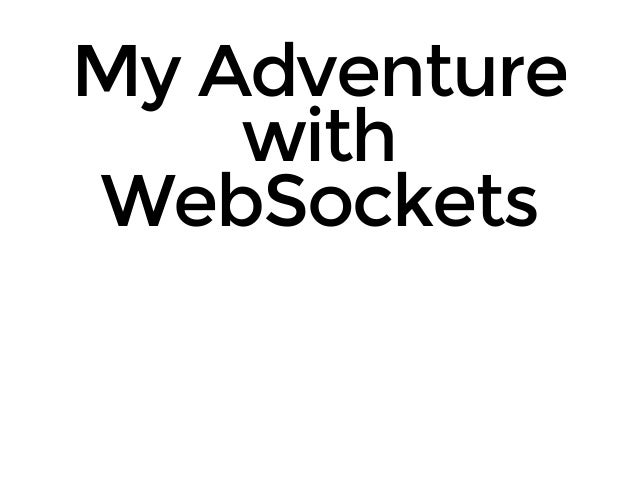 My Adventure with WebSockets