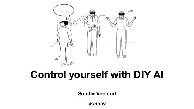 Control yourself with DIY AI Sander Veenhof @SNDRV