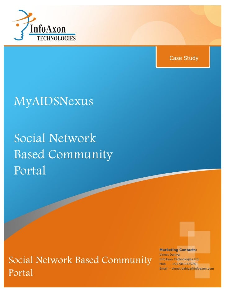 Case Study MyAIDSNexus Social Network Based Community Portal                                 Marketing Contacts:          ...