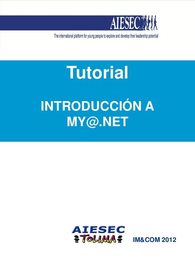 TutorialINTRODUCCIÓN A    MY@.NET              IM&COM 2012