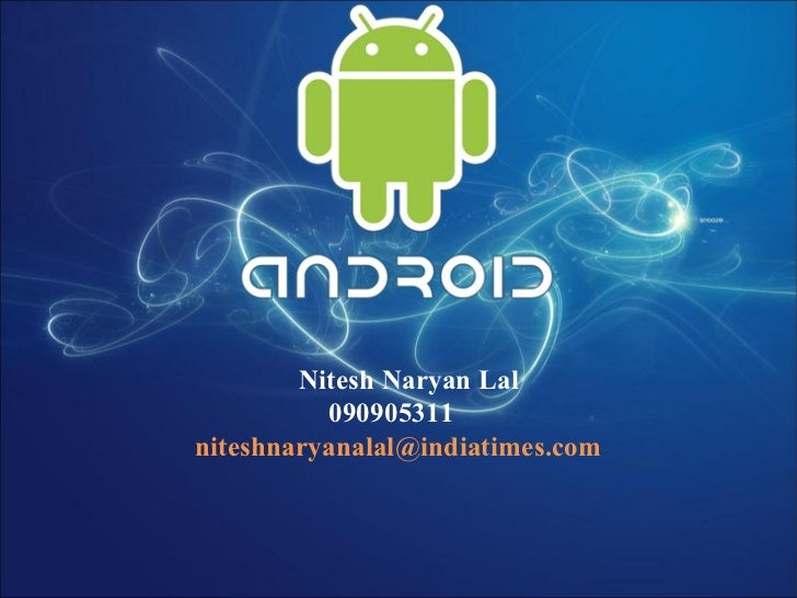 Nitesh Naryan Lal          090905311niteshnaryanalal@indiatimes.com