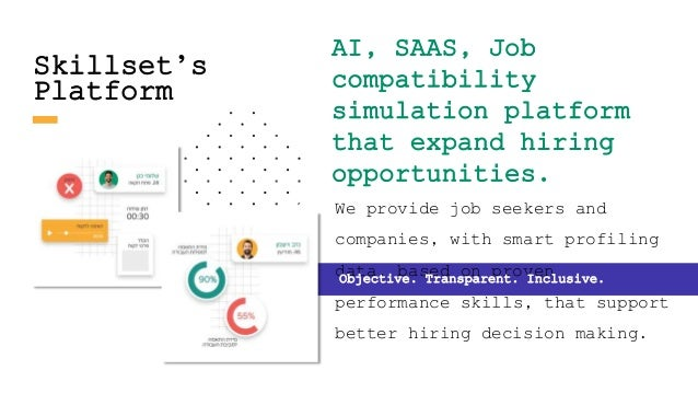 Skillset's Job- Matching Platform 5 Interactive, Web- Based Work Simulations + Editor Main Tasks Required For Specific Pos...
