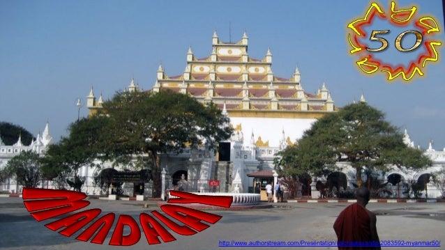 http://www.authorstream.com/Presentation/michaelasanda-2083592-myanmar50/