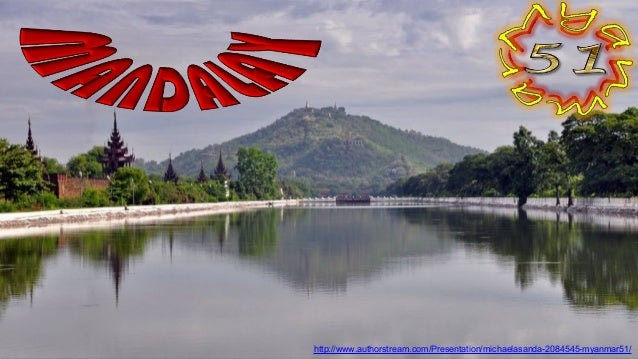 http://www.authorstream.com/Presentation/michaelasanda-2084545-myanmar51/