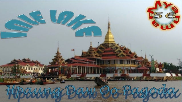 Inle Lake, the second largest lake in Myanmar, is a freshwater lake located in the Shan Hills. Hpaung Daw U Pagoda (also s...