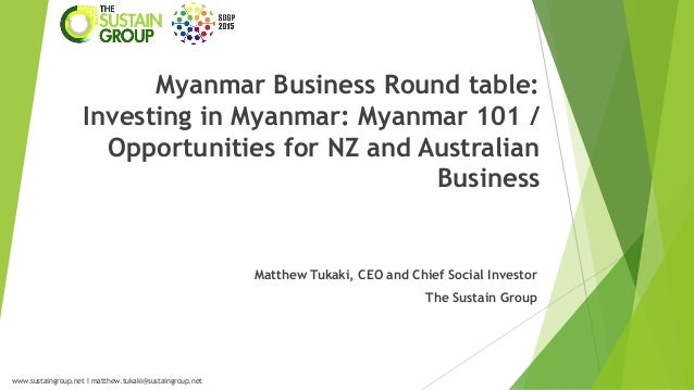 Myanmar Business Round table: Investing in Myanmar: Myanmar 101 / Opportunities for NZ and Australian Business  Matthew Tu...