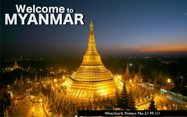 Watcharit Polsen No.21 M.1/1 MYANMAR Welcome to