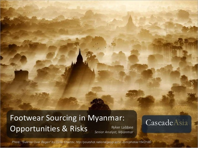 "Footwear Sourcing in Myanmar: Opportunities & Risks CascadeAsia Photo: ""Sunrise Over Bagan"" by Dima Chatrov, http://yoursh..."