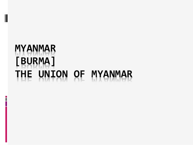 MYANMAR [BURMA] THE UNION OF MYANMAR