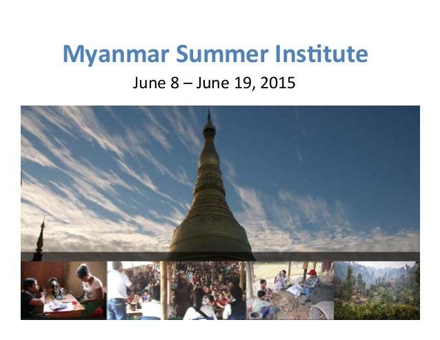 Myanmar  Summer  Ins-tute  June  8  –  June  19,  2015
