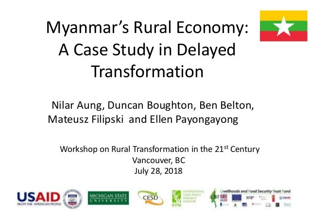Myanmar's Rural Economy: A Case Study in Delayed Transformation Nilar Aung, Duncan Boughton, Ben Belton, Mateusz Filipski ...