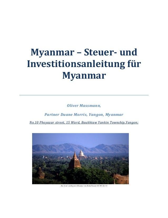 Myanmar – Steuer- und Investitionsanleitung für Myanmar Oliver Massmann, Partner Duane Morris, Yangon, Myanmar UNo.10 Phoy...