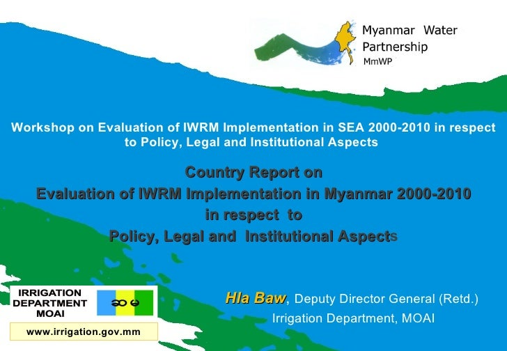 Workshop on Evaluation of IWRM Implementation in SEA 2000-2010 in respect to Policy, Legal and Institutional Aspects  Coun...