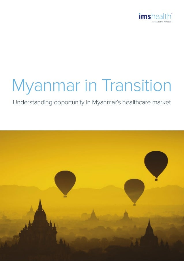 Understanding opportunity in Myanmar's healthcare market Myanmar in Transition