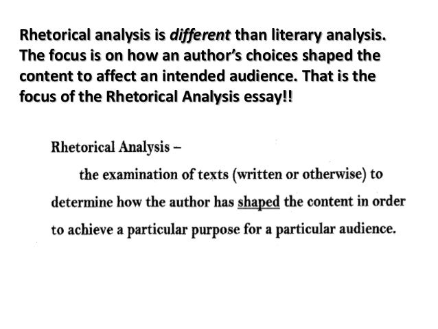 Rhetorical analysis is different than literary analysis. The focus is on how an author's choices shaped the content to aff...