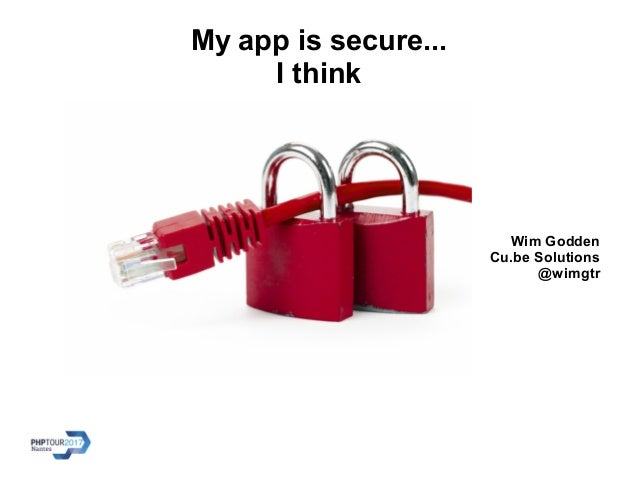 Wim Godden Cu.be Solutions @wimgtr My app is secure... I think