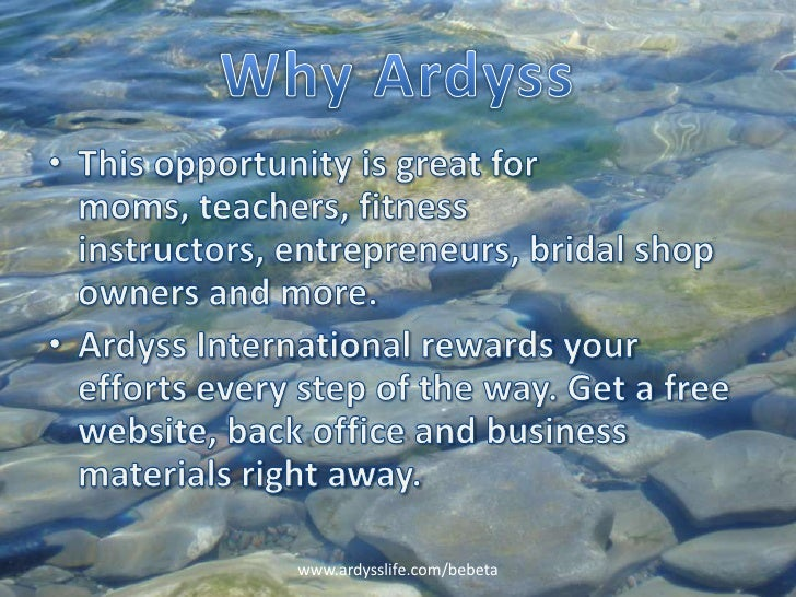 Why Ardyss<br />This opportunity is great for moms, teachers, fitness instructors, entrepreneurs, bridal shop owners and m...