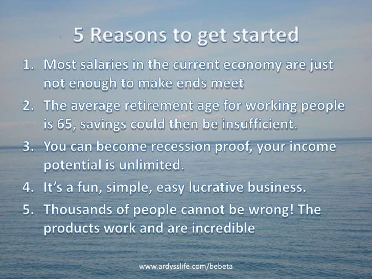 5 Reasons to get started<br />Most salaries in the current economy are just not enough to make ends meet<br />The average ...