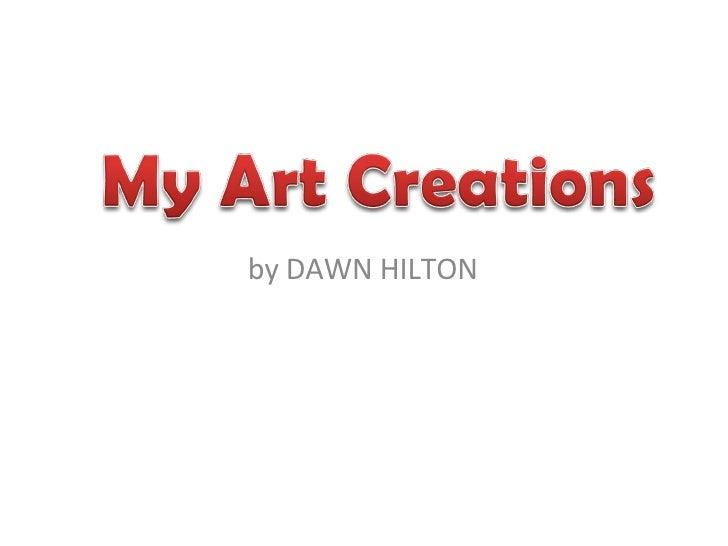by DAWN HILTON