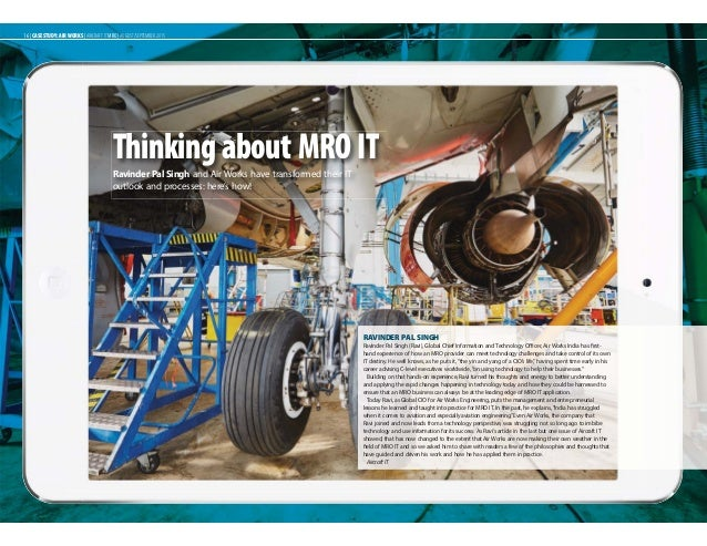 Thinking about MRO IT Ravinder Pal Singh and Air Works have transformed their IT outlook and processes: here's how! 16 | C...