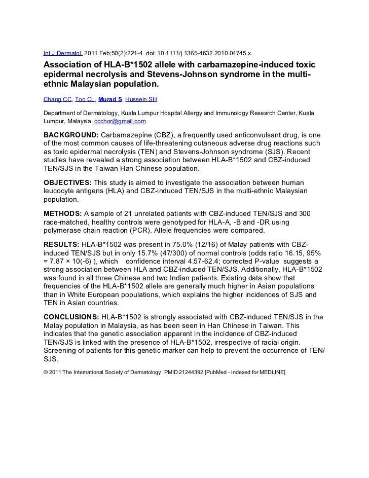 Int J Dermatol. 2011 Feb;50(2):221-4. doi: 10.1111/j.1365-4632.2010.04745.x.Association of HLA-B*1502 allele with carbamaz...
