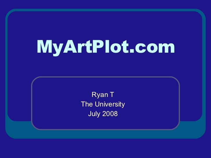MyArtPlot.com Ryan T The University July 2008