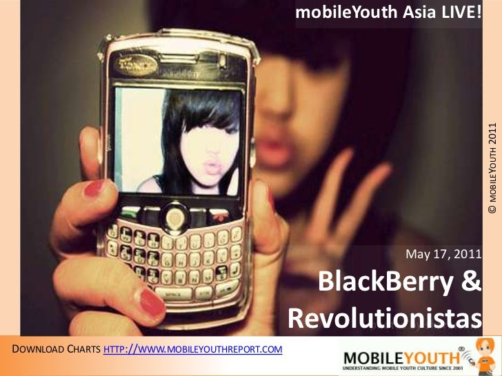 .<br />mobileYouth Asia LIVE!<br />May 17, 2011<br />BlackBerry &<br />Revolutionistas<br />