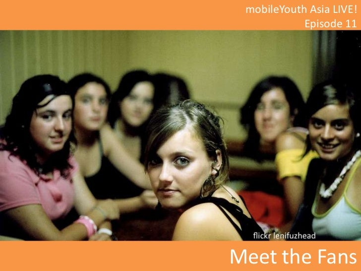 mobileYouth Asia LIVE!<br />Episode 11<br />Meet the Fans<br />