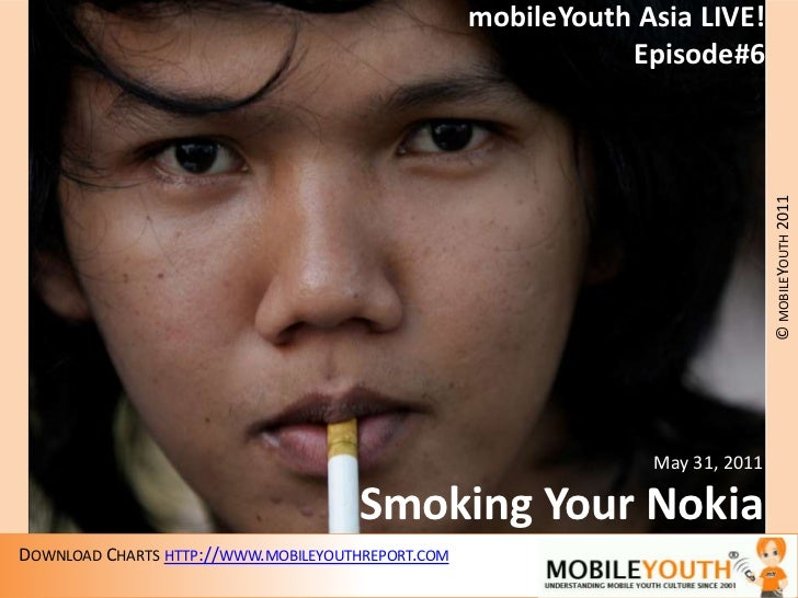mobileYouth Asia LIVE!<br />Episode#6<br />May 31, 2011<br />Smoking Your Nokia<br />