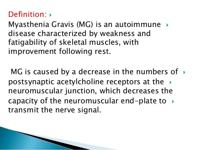 the clinical description of myasthenia gravis mg In the late 1800s, the first modern descriptions of patients with  and the name  myasthenia gravis was coined by fusing the.