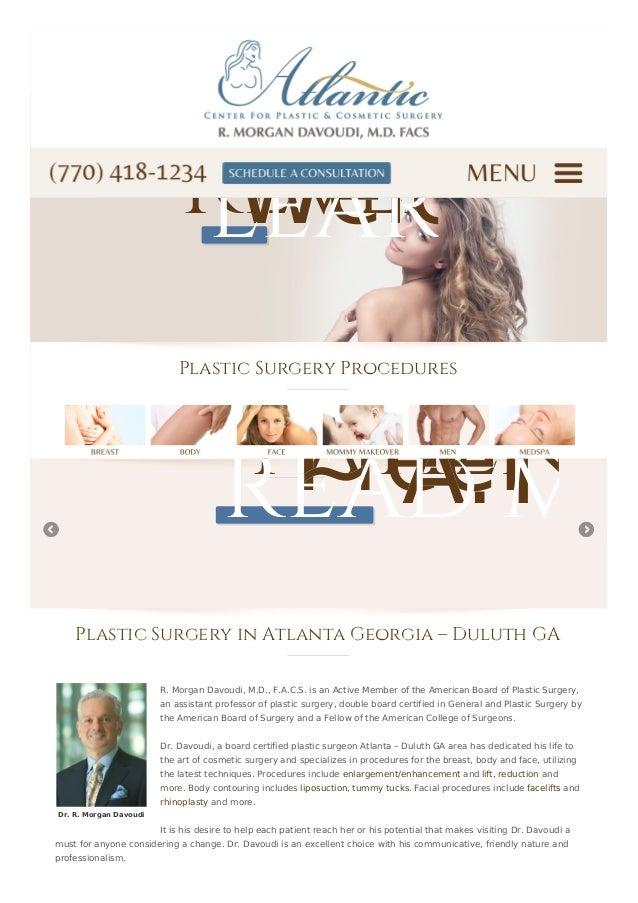 Dr. R. Morgan Davoudi Plastic Surgery Procedures Plastic Surgery in Atlanta Georgia – Duluth GA R. Morgan Davoudi, M.D., F...