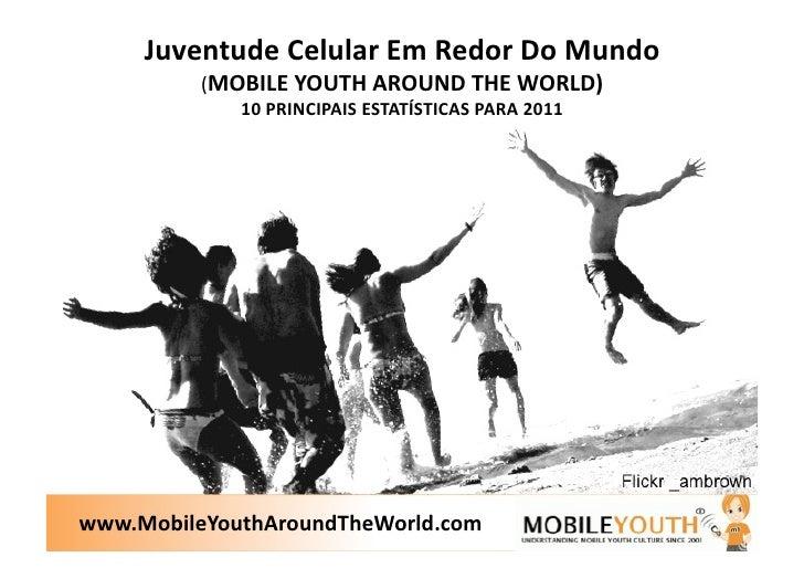 JuventudeCelularEmRedorDoMundo          (MOBILEYOUTHAROUNDTHEWORLD)                          10PRINCIPAISESTA...
