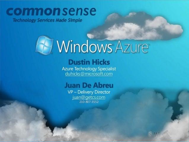 Dustin Hicks duhicks@microsoft.com Juan De Abreu juan@getcs.com 210-807-3552